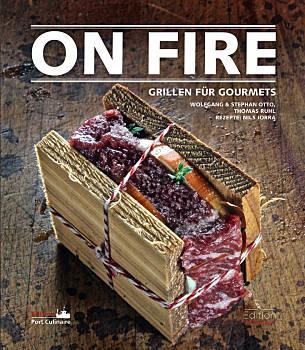 Stephan Otto, Wolfgang Otto, Thomas Ruhl: On Fire: Grillen für Gourmets